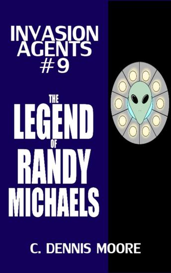 Invasion Agents: The Legend of Randy Micaels - Invasion Agents #9 - cover