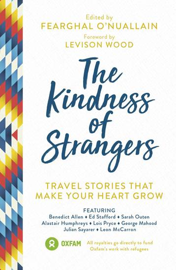 The Kindness of Strangers - Travel Stories That Make Your Heart Grow - cover