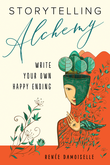 Storytelling Alchemy - Write Your Own Happy Ending - cover