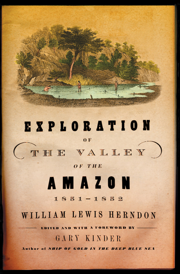Exploration of the Valley of the Amazon 1851–1852 - cover