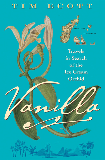 Vanilla - Travels in Search of the Ice Cream Orchid - cover