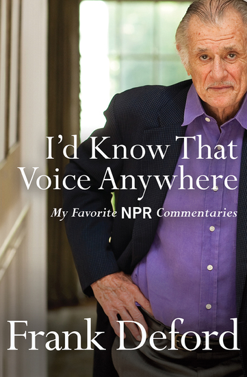 I'd Know That Voice Anywhere - My Favorite NPR Commentaries - cover
