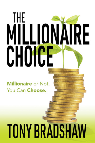 The Millionaire Choice - Millionaire or Not You Can Choose - cover