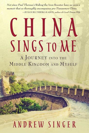 China Sings to Me: A Journey into the Middle Kingdom and Myself - cover