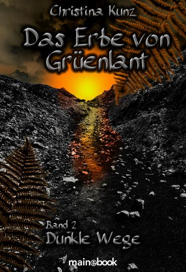 Das Erbe von Grüenlant Band 2: Dunkle Wege - Fantasy-Serie - cover