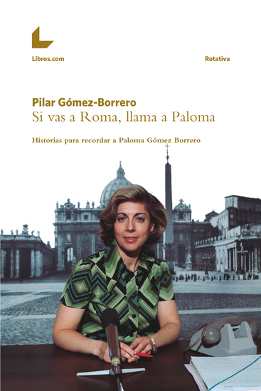 Si vas a Roma llama a Paloma - Historias para recordar a Paloma Gómez Borrero - cover