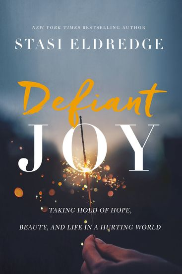 Defiant Joy - Taking Hold of Hope Beauty and Life in a Hurting World - cover