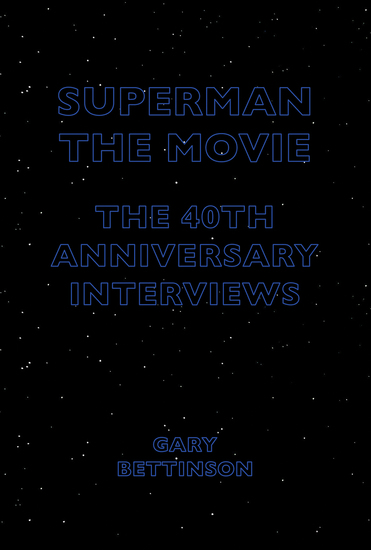 Superman: The Movie - The 40th Anniversary Interviews - cover