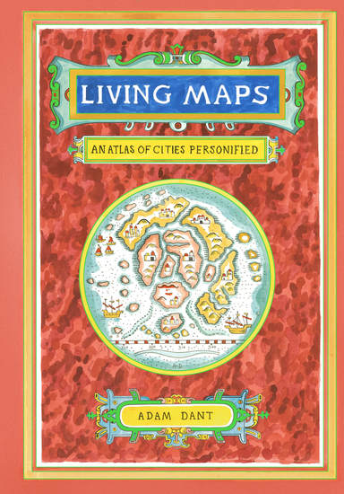 Living Maps - An Atlas of Cities Personified - cover