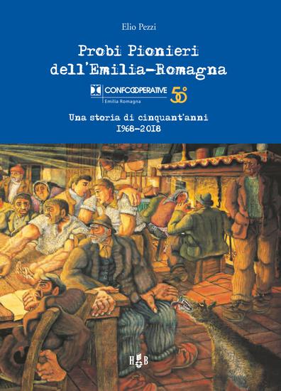 Probi Pionieri dell'Emilia-Romagna - Una storia di cinquant'anni 1968-2018 - cover