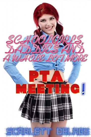 PTA Meeting - Schoolgirls Daddies And A Whole Lot More - cover