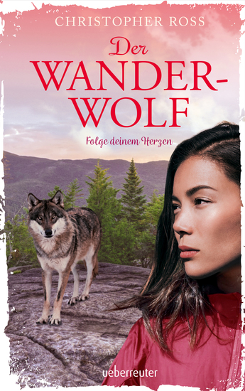 Der Wanderwolf - Folge deinem Herzen - cover