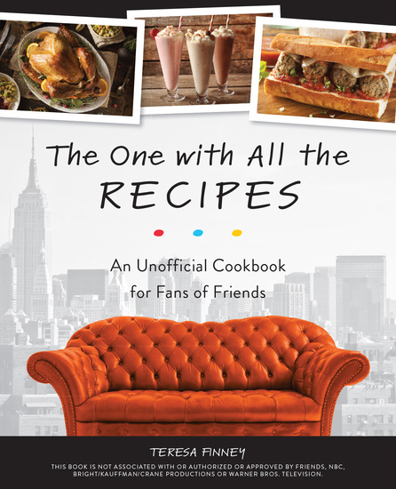 The One with All the Recipes - An Unofficial Cookbook for Fans of Friends - cover