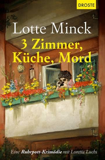 3 Zimmer Küche Mord - Eine Ruhrpott-Krimödie mit Loretta Luchs - cover