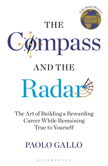 The Compass and the Radar - The Art of Building a Rewarding Career While Remaining True to Yourself - cover