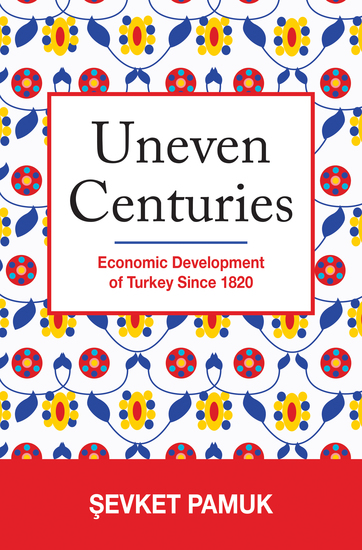 Uneven Centuries - Economic Development of Turkey since 1820 - cover