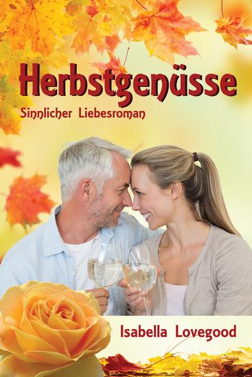 Herbstgenüsse - Sinnlicher Liebesroman Rosen-Reihe 7 - cover