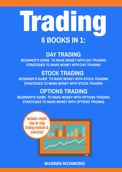 Trading: 6 Books in 1 - Beginner's Guide + Strategies to Make Money with Day Trading Options Trading and Stock Trading - cover