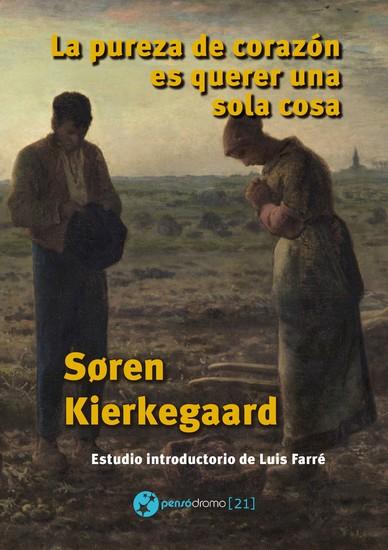 La pureza de corazón es querer una sola cosa - Traducción y estudio introductorio de Luis Farré - cover