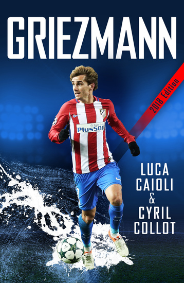 Griezmann - The Making of France's Mini Maestro - cover