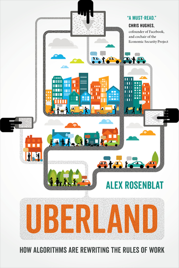 Uberland - How Algorithms Are Rewriting the Rules of Work - cover