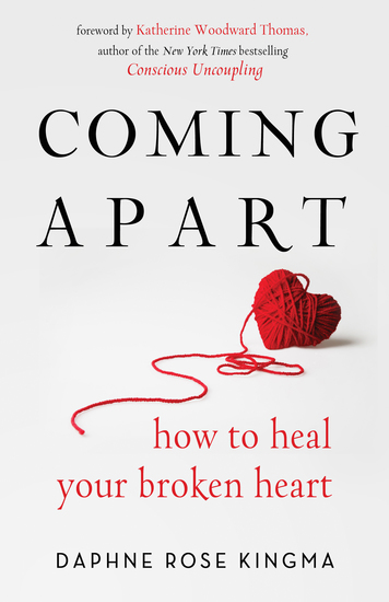 Coming Apart - How to Heal Your Broken Heart - cover