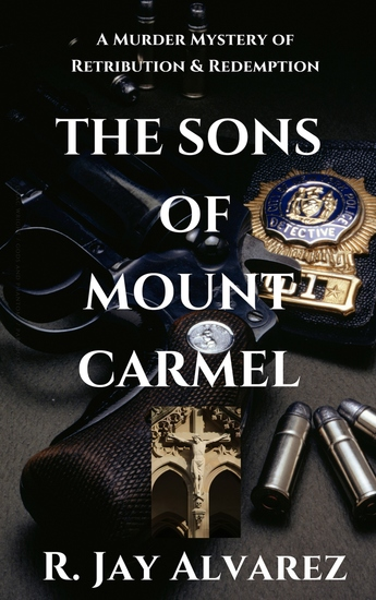 The Sons of Mount Carmel - A Murder Mystery of Retribution and Redemption - cover