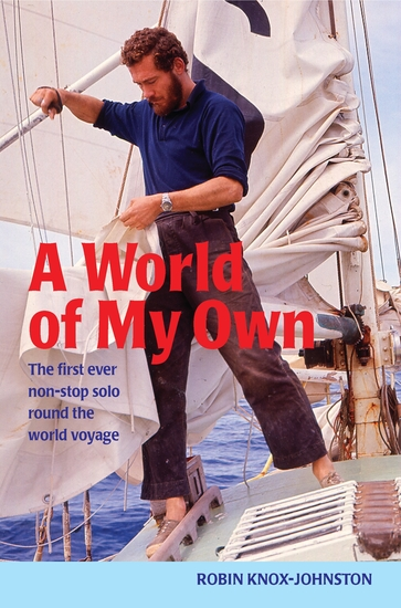 A World of My Own - The First Ever Non-stop Solo Round the World Voyage - cover