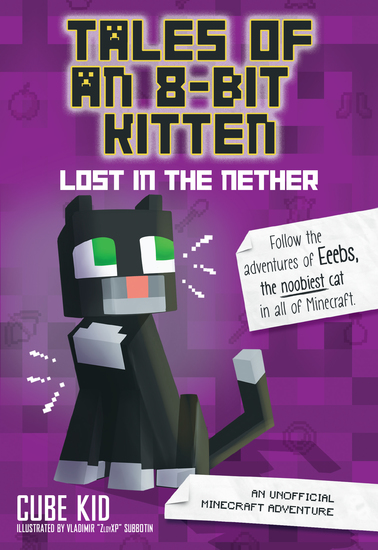 Tales of an 8-Bit Kitten: Lost in the Nether (Book 1) - An Unofficial Minecraft Adventure - cover