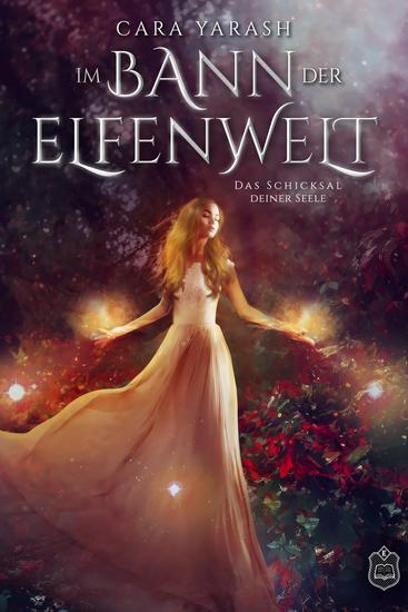 Im Bann der Elfenwelt - Das Schicksal deiner Seele - cover
