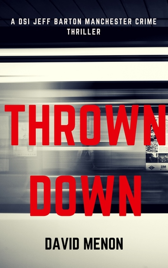 Thrown Down - A Manchester crime thriller featuring DSI Jeff Barton - cover
