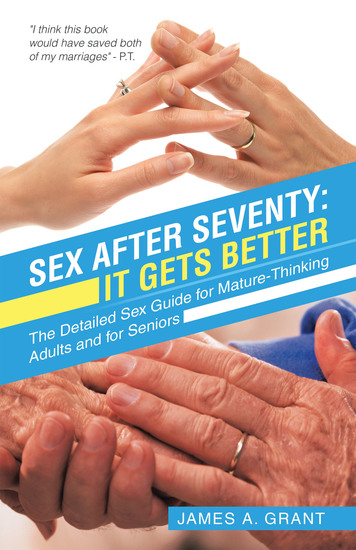 Sex After Seventy: It Gets Better - The Detailed Sex Guide for Mature Thinking Adults and for Seniors - cover