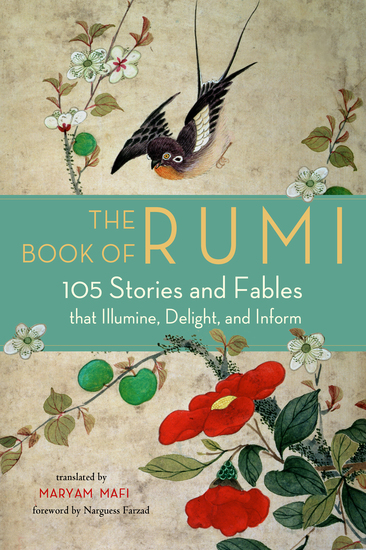 The Book of Rumi - 105 Stories and Fables that Illumine Delight and Inform - cover