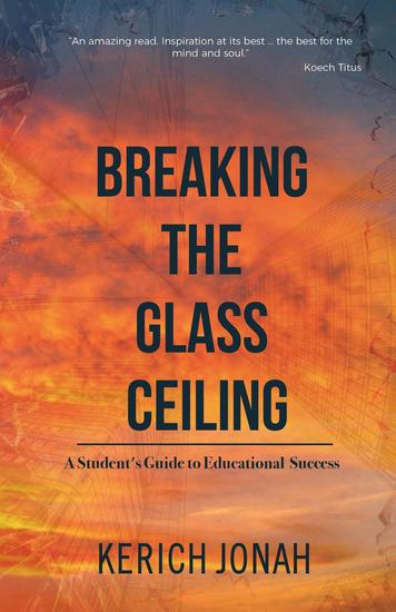 Breaking the Glass Ceiling: A Student's Guide to Educational Success - cover