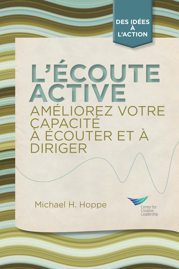 Active Listening: Improve Your Ability to Listen and Lead (French) - cover