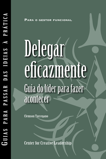 Delegating Effectively: A Leader's Guide to Getting Things Done (Portuguese for Europe) - cover