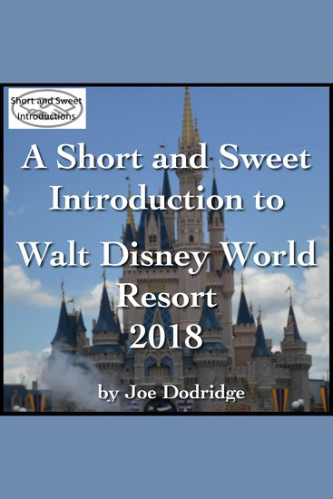 Short and Sweet Introduction to Walt Disney World Resort A - 2018 - cover