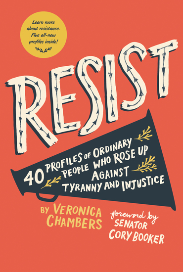Resist - 40 Profiles of Ordinary People Who Rose Up Against Tyranny and Injustice - cover