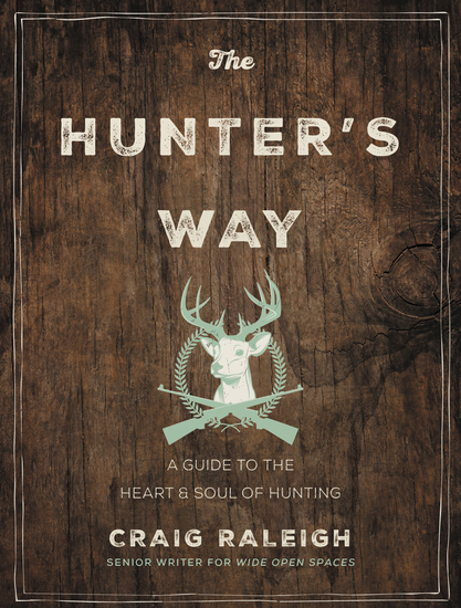 The Hunter's Way - A Guide to the Heart and Soul of Hunting - cover