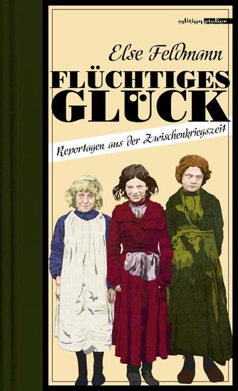 Flüchtiges Glück - Reportagen aus der Zwischenkriegszeit - cover