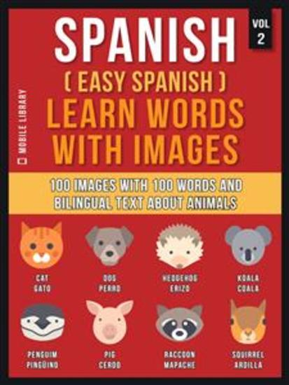 Spanish ( Easy Spanish ) Learn Words With Images (Vol 2) - 100 Images with 100 Words and bilingual text about Animals - cover