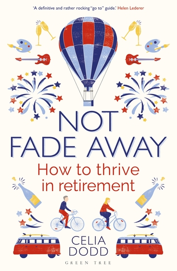 Not Fade Away - How to Thrive in Retirement - cover