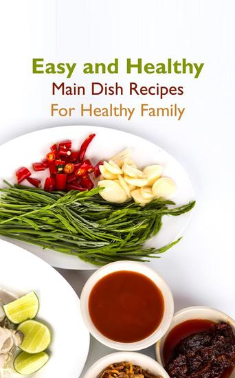 Easy and Healthy Main Dish Recipes For Healthy Family - cover