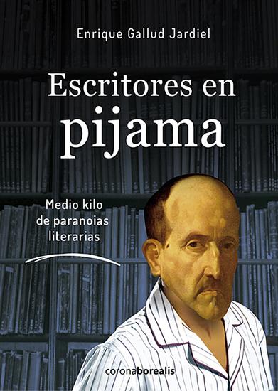 Escritores en pijama - Medio kilo de parodias literarias - cover