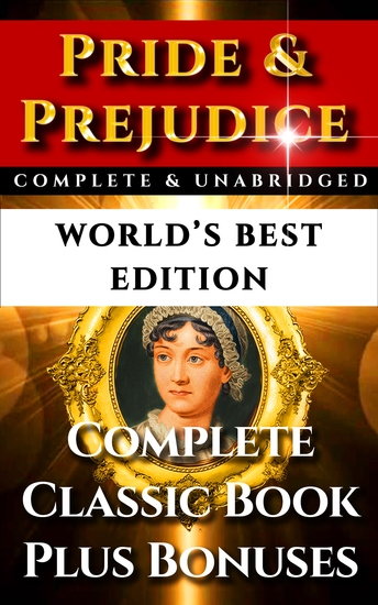 Pride and Prejudice - World's Best Edition - The Complete and Unabridged Classic Period Romance Plus Bonus Material - cover