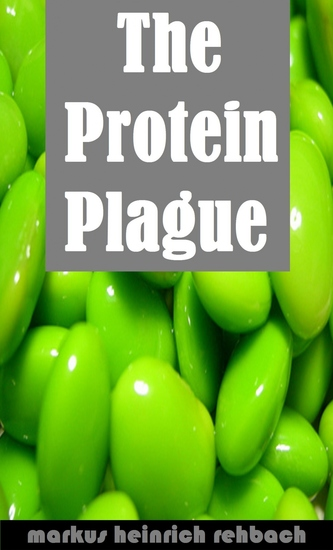 Avoiding The Protein Plague And The Fructose Epidemic - Stop Eating Yourself Sick - cover