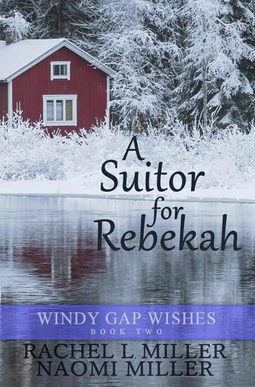 A Suitor for Rebekah - Windy Gap Wishes #2 - cover