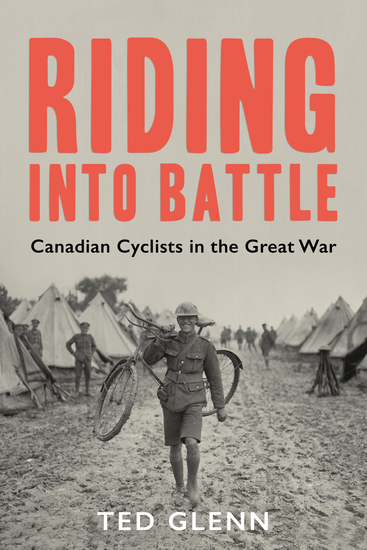 Riding into Battle - Canadian Cyclists in the Great War - cover