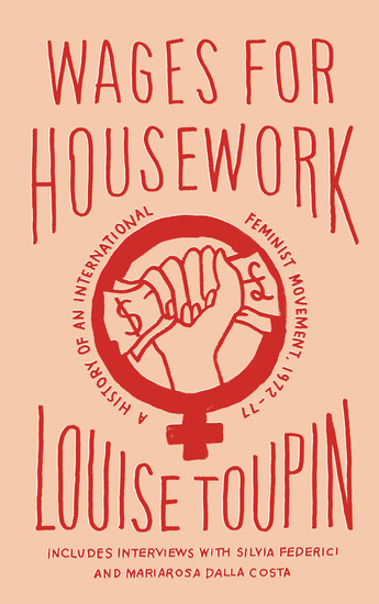 Wages for Housework - A History of an International Feminist Movement 1972-77 - cover