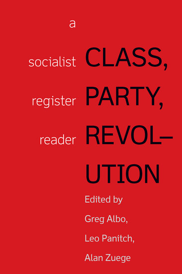 Class Party Revolution - A Socialist Register Reader - cover